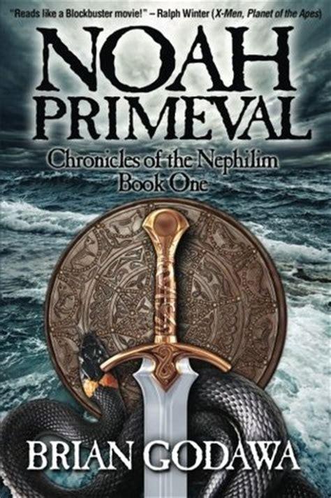 noah primeval chronicles   nephilim book   brian