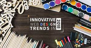 Top 10 Best Web Designing Trends to follow in 2018