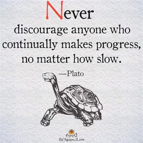 Never discourage anyone who continually makes prog