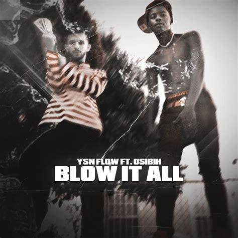 Ysn Flow Blow It All Lyrics Genius Lyrics