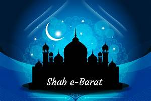 Shab e-Barat in 2019/2020 - When, Where, Why, How is Celebrated?