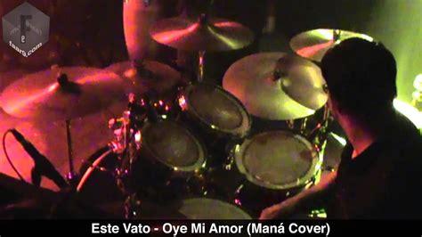 Oye Mi Amor (maná Cover) (live @ Jalapeño