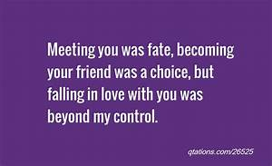 Meeting You Was Fate Becoming Your Friend Was A Choice But ...
