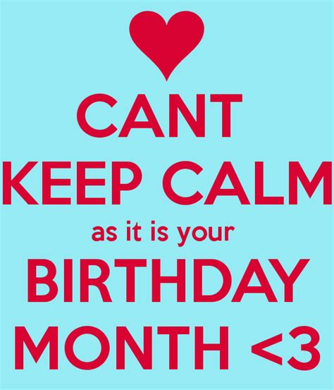 Cant Keep Calm As It Is Your Birthday Month