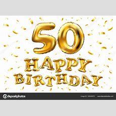 Imágenes Feliz 50 Años  Vector De Feliz Cumpleaños 50 Celebración Oro Globos Y Confeti Dorado