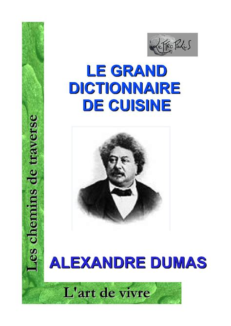 alexandre dumas dictionnaire de cuisine le grand dictionnaire de cuisine d 39 alexandre dumas