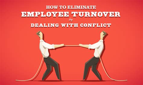 how to a how to eliminate employee turnover by dealing with conflict when i work