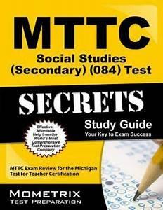 Mttc Social Studies  Secondary   084  Test Secrets Study Guide   Mttc Exam Review For The