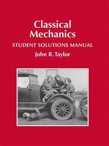 Classical Mechanics Student Solutions Manual