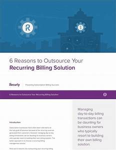 6 reasons to outsource your recurring billing solution With outsource your invoicing