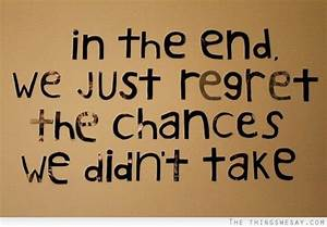 in the end we only regret the chances MEMEs