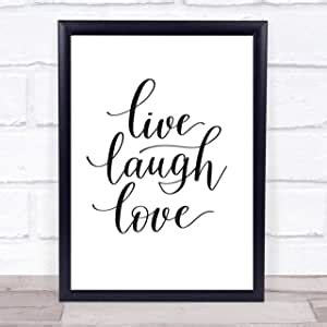 It looks perfect on my wall just like i knew it would. Amazon.com: Live Laugh Love Quote Print Wall Art Poster Print Typography Word Art Picture ...