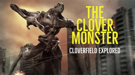 clover monster cloverfield explored youtube