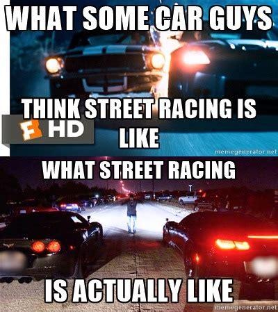 Street Racing Memes - most of the time street racing is drag racing not touge or circuit racing