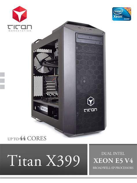 computer titan intel xeon v4 x399 workstation e5 dual ep cores broadwell studio