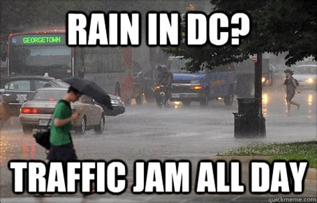 Traffic Meme - rain in dc traffic jam all day dc memes quickmeme