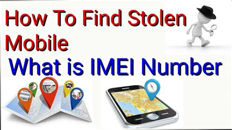how to detect a with your cell phone how to find your stolen mobile phone what is imei number