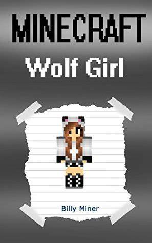 minecraft wolf girl minecraft wolf girl diary  billy miner