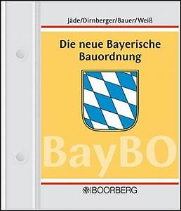 Bayerische Bauordnung Abstandsflächen : die neue bayerische bauordnung j de dirnberger bauer wei b cher f r anw lte ~ Whattoseeinmadrid.com Haus und Dekorationen