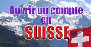 Ouvrir Un Compte Bancaire En Suisse En étant Français : ouvrir un compte en suisse comment faire zebank ~ Maxctalentgroup.com Avis de Voitures