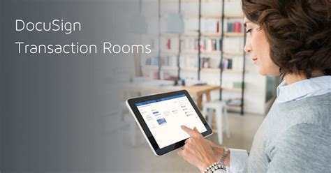 docusign transaction rooms agreements signed faster