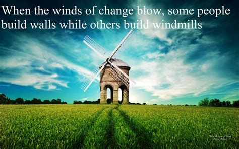 winds  change blow  people build walls