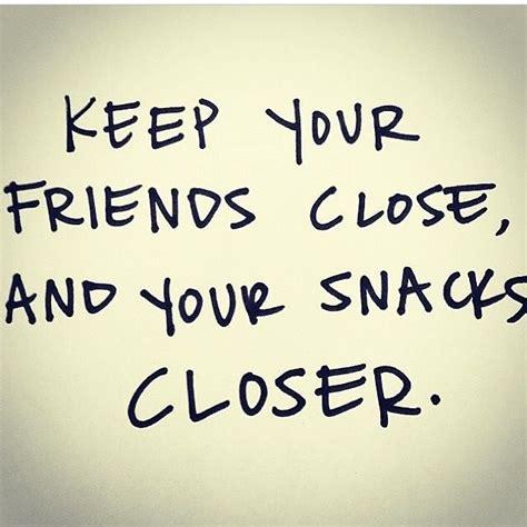 food  friends quotes quotesgram