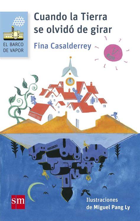 Barco Vapor Serie Blanca by Cuando La Tierra Se Olvid 243 De Girar Literatura Infantil