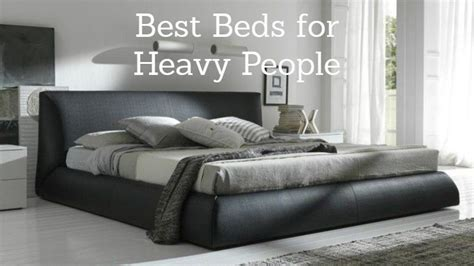 best mattress for heavy best mattress for heavy 2018 guide to top beds for