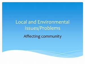Local and environmental issues