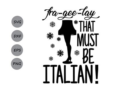 Leg Lamp Svg, Christmas Svg, Christmas Story Svg, Fra-gee-lay Svg, Must Be Italian Svg, Funny
