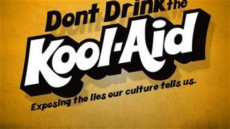 kool aid quotes image quotes  hippoquotescom