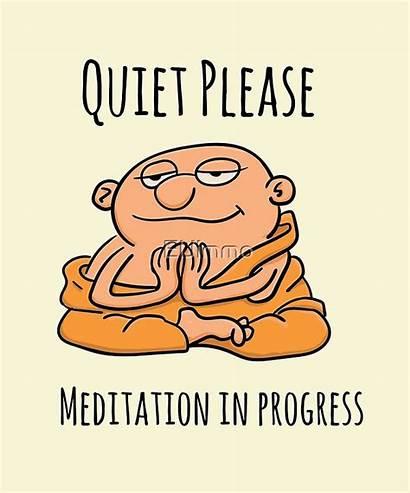 Quiet Meditation Progress Please Redbubble