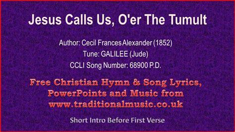 Jesus Calls Us, O'er The Tumult