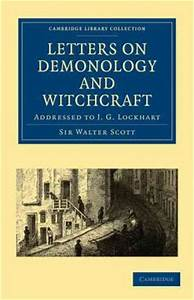 Letters on demonology and witchcraft sir walter scott for Letters on demonology and witchcraft
