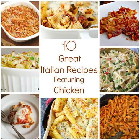 great recipes for chicken 10 great italian recipes featuring chicken new south charm
