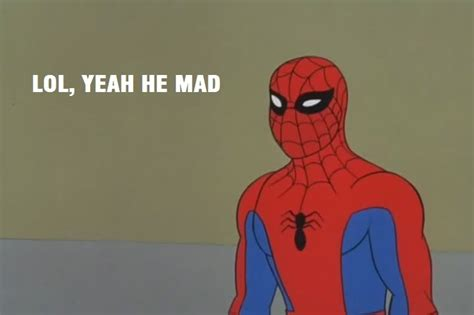 Yeah You Mad Meme - 60 s spiderman quot lol yeah he mad quot 60s spider man