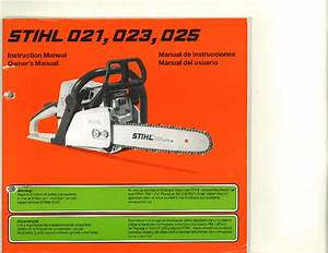 Stihl Ms 021 023 025 Chainsaw Owners Manual