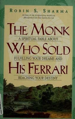 The monk who sold his ferrari was the reasons behind his success. The Monk Who Sold His Ferrari : A Spiritual Fable about ...