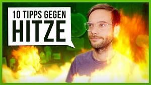 Tipps Gegen Hitze : 10 tipps gegen die hitze youtube ~ A.2002-acura-tl-radio.info Haus und Dekorationen