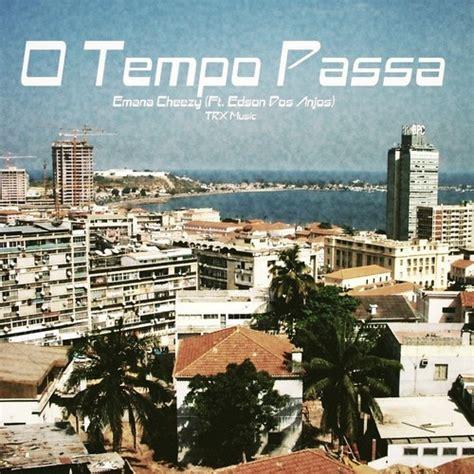 Emana Cheezy & Edson dos Anjos - O Tempo Passa [Baixe Aqui ...