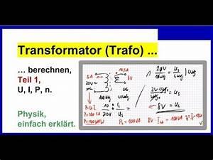 Kurzschlussstrom Trafo Berechnen : transformator berechnen auch mit wirkungsgrad 09 2014 03 20 youtube ~ Themetempest.com Abrechnung