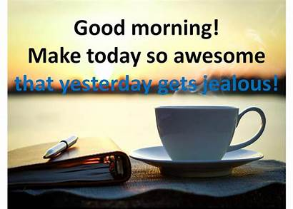 Today Tips Awesome Yesterday Jealous Week