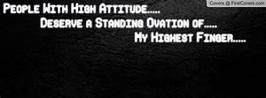 High Attitude Q... High Attitude Friendship Quotes
