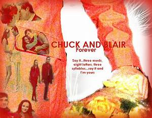Blair and Chuck :: Three Words Eight Letters - Gossip Girl ...