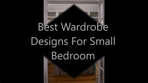 Bedroom Wardrobe Designs For Small Bedrooms by Best Wardrobe Designs For Small Bedroom 2016