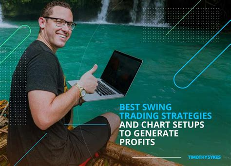 swing trading strategies best swing trading strategies and chart setups to generate