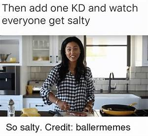 MOR Stop Being So Salty Omg Me | Mor Meme on me.me
