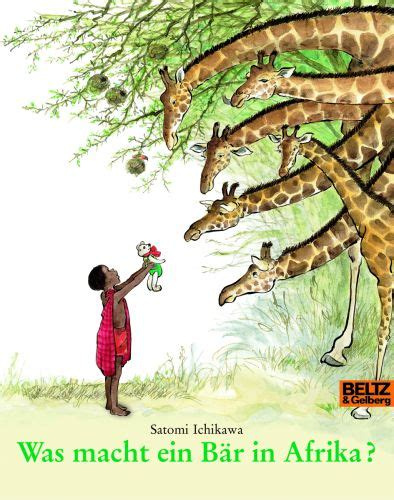Was Macht Ein Bär In Afrika?   Satomi Ichikawa Beltz