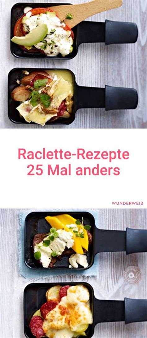 raclette rezepte einfach best 25 raclette ideas on raclette ideas raclette recipes and raclette ideas